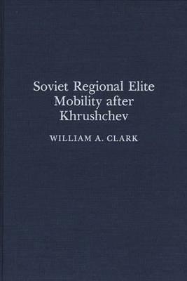 Soviet Regional Elite Mobility After Khrushchev