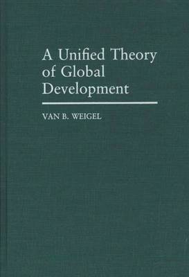 A Unified Theory of Global Development