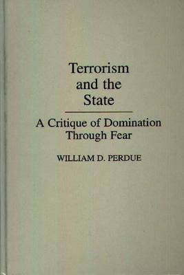 Terrorism and the State: A Critique of Domination Through Fear