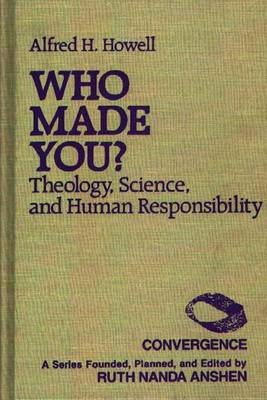 Who Made You?: Theology, Science and Human Responsibility