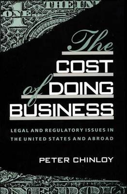 The Cost of Doing Business: Legal and Regulatory Issues in the United States and Abroad