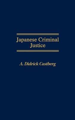 Japanese Criminal Justice
