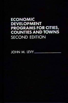 Economic Development Programs for Cities, Counties and Towns, 2nd Edition