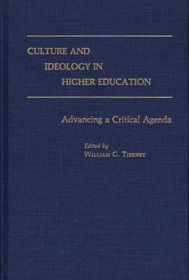 Culture and Ideology in Higher Education: Advancing a Critical Agenda