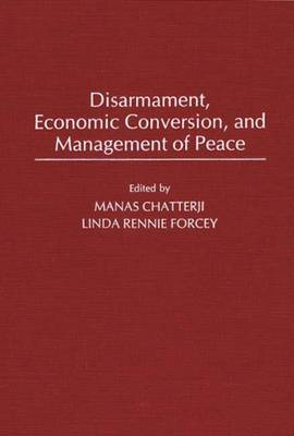 Disarmament, Economic Conversion, and Management of Peace