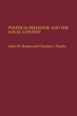 Political Behavior and the Local Context