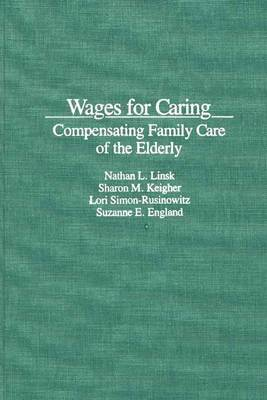 Wages for Caring: Compensating Family Care of the Elderly