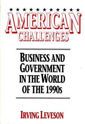 American Challenges: Business and Government in the World of the 1990s