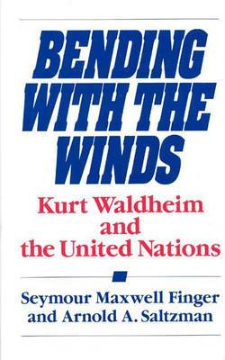 Bending with the Winds: Kurt Waldheim and the United Nations