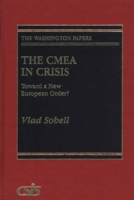 The CMEA in Crisis: Toward a New European Order?