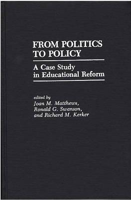 From Politics to Policy: A Case Study in Educational Reform