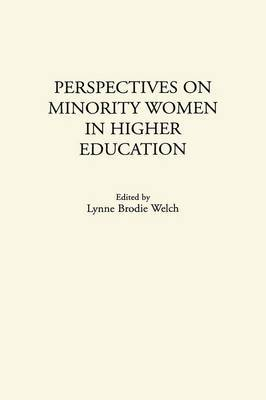 Perspectives on Minority Women in Higher Education