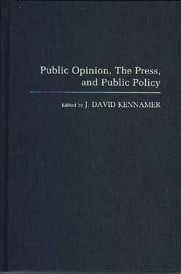 Public Opinion, the Press, and Public Policy