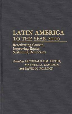 Latin America to the Year 2000: Reactivating Growth, Improving Equity, Sustaining Democracy