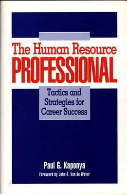 The Human Resource Professional: Tactics and Strategies for Career Success