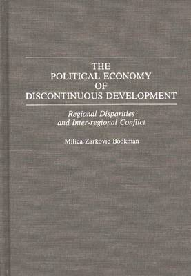 The Political Economy of Discontinuous Development: Regional Disparities and Inter-Regional Conflict