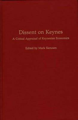 Dissent on Keynes: A Critical Appraisal of Keynesian Economics