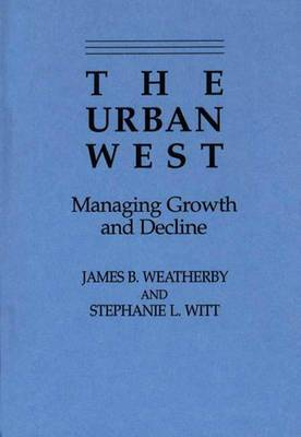 The Urban West: Managing the Growth and Decline
