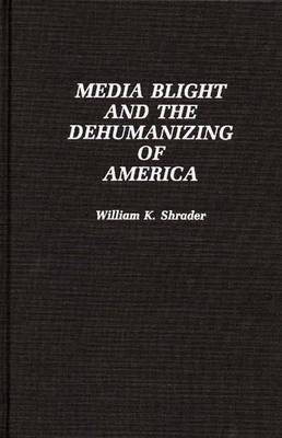 Media Blight and the Dehumanizing of America
