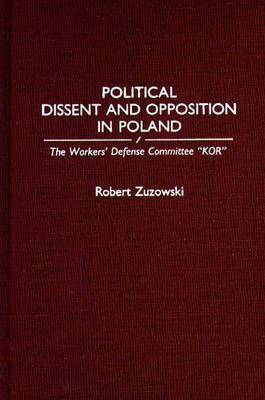 Political Dissent and Opposition in Poland: The Workers' Defense Committee  KOR