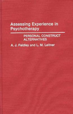 Assessing Experience in Psychotherapy: Personal Construct Alternatives