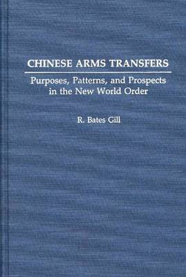 Chinese Arms Transfers: Purposes, Patterns, and Prospects in the New World Order