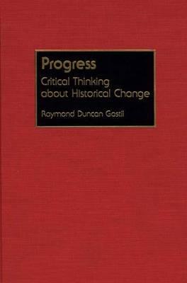 Progress: Critical Thinking About Historical Change