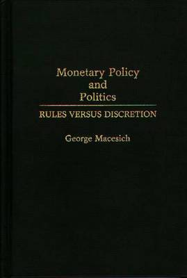 Monetary Policy and Politics: Rules versus Discretion
