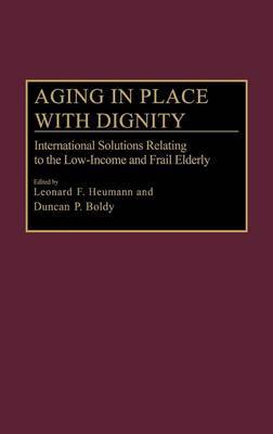 Aging in Place with Dignity: International Solutions Relating to the Low-Income and Frail Elderly
