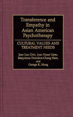 Transference and Empathy in Asian American Psychotherapy: Cultural Values and Treatment Needs