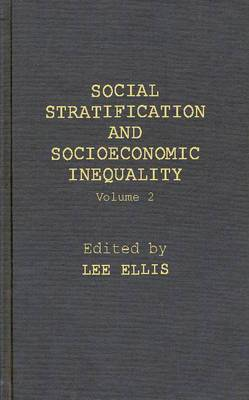 Social Stratification and Socioeconomic Inequality: Volume 2: Reproductive and Interpersonal Aspects of Dominance and Status