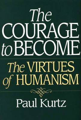 The Courage to Become: Virtues of Humanism