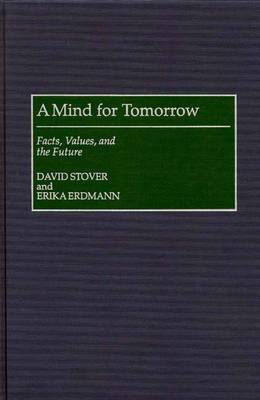 A Mind for Tomorrow: Facts, Values, and the Future