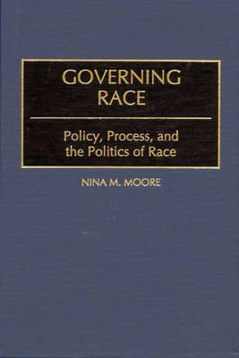 Governing Race: Policy, Process and the Politics of Race