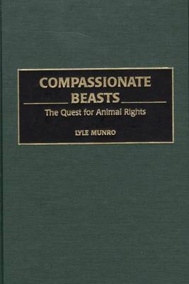 Compassionate Beasts: The Quest for Animal Rights
