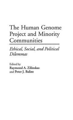 The Human Genome Project and Minority Communities: Ethical, Social and Political Dilemmas