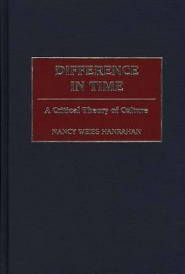 Difference in Time: A Critical Theory of Culture