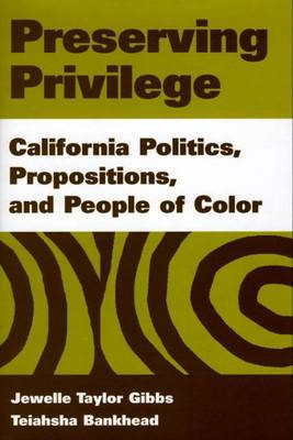Preserving Privilege: California Politics, Propositions and People of Color