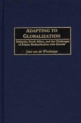 Adapting to Globalization: Malaysia, South Africa and the Challenges of Ethnic Redistribution with Growth