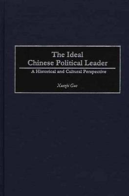 The Ideal Chinese Political Leader: A Historical and Cultural Perspective