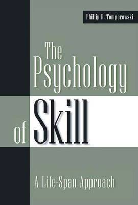 The Psychology of Skill: A Life-Span Approach