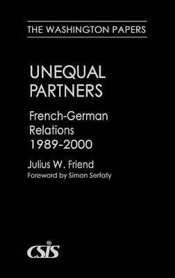Unequal Partners: French-German Relations, 1989-2000