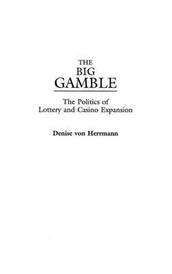 The Big Gamble: The Politics of Lottery and Casino Expansion