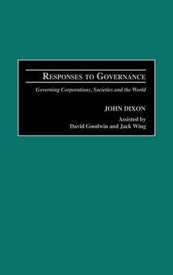 Responses to Governance: Governing Corporations, Societies and the World