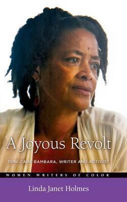 A Joyous Revolt: Toni Cade Bambara, Writer and Activist