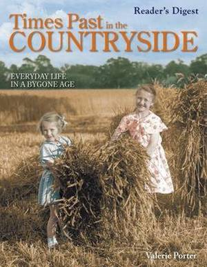 Times Past in the Countryside: Everyday Life in a Bygone Age