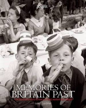 Memories of Britain Past: The Illustrated Story of How We Lived, Worked and Played