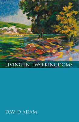 Living in Two Kingdoms