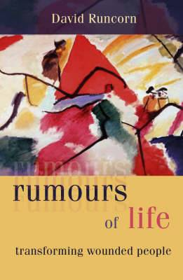 Rumours of Life: Transforming Wounded People