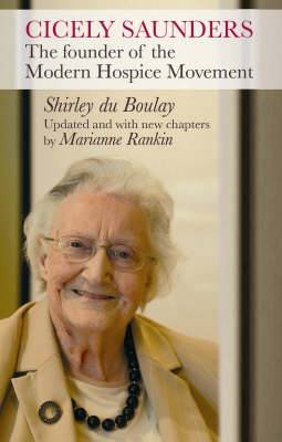 Cicely Saunders: The Founder of the Modern Hospice Movement